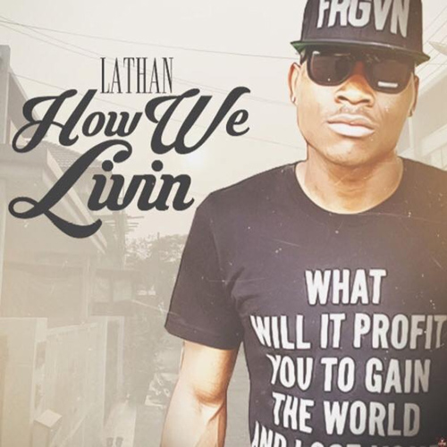 Lathan - How We Livin